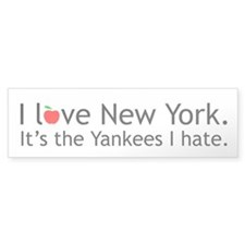 I love NY. It's the Yankees I hate. Bumper Bumper Sticker