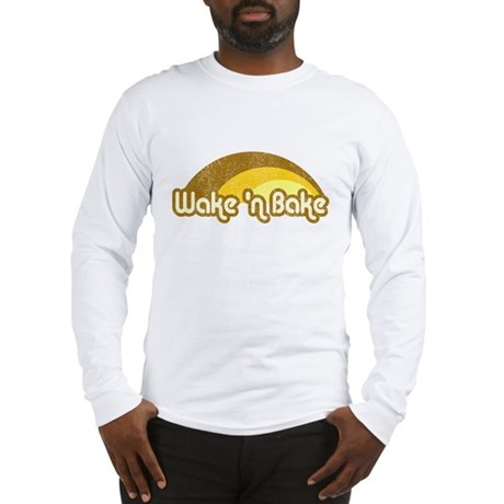 Wake 'n Bake Long Sleeve T-Shirt