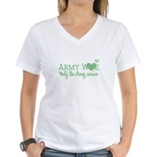 Army Wife - Only the strong s Shirt