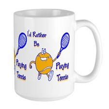 I'd Rather Be Playing Tennis Mug