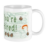 You're Hired Mug