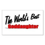 """The World's Best Goddaughter"" Sticker (Rectangula"