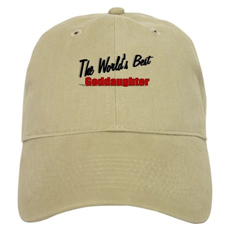 """The World's Best Goddaughter"" Cap"