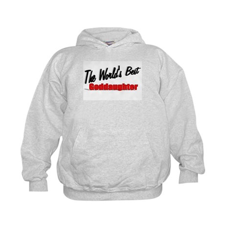 """The World's Best Goddaughter"" Kids Hoodie"