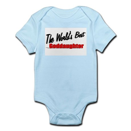 """The World's Best Goddaughter"" Infant Bodysuit"