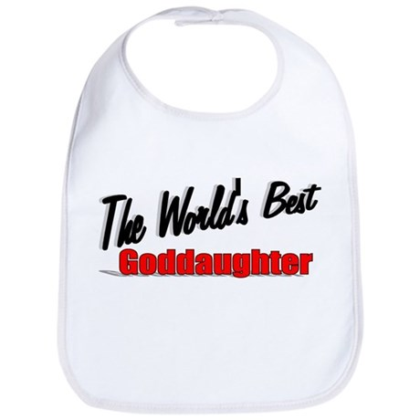 """The World's Best Goddaughter"" Bib"