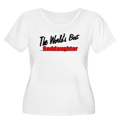 """The World's Best Goddaughter"" Women's Plus Size S"