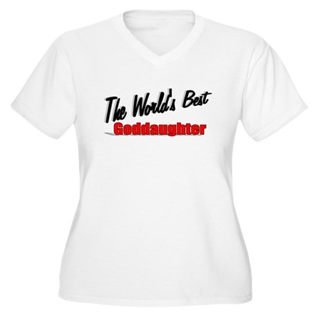 """The World's Best Goddaughter"" Women's Plus Size V"