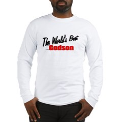 """The World's Best Godson"" Long Sleeve T-Shirt"
