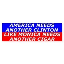 American Needs Clinton Bumper Bumper Sticker