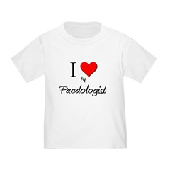 I Love My Paedologist Toddler T-Shirt