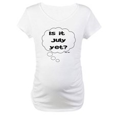 IS IT JULY YET? Shirt