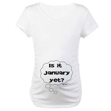 IS IT JANUARY YET Shirt
