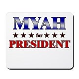 MYAH for president Mousepad