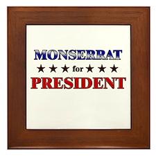 MONSERRAT for president Framed Tile
