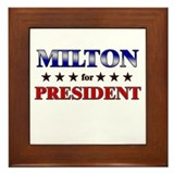 MILTON for president Framed Tile