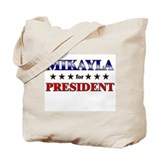 MIKAYLA for president Tote Bag