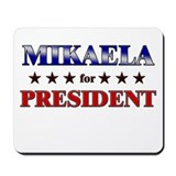 MIKAELA for president Mousepad