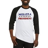 MIKAELA for president Baseball Jersey