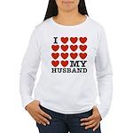 I Love My Husband Women's Long Sleeve T-Shirt