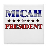 MICAH for president Tile Coaster