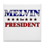 MELVIN for president Tile Coaster