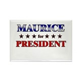 MAURICE for president Rectangle Magnet