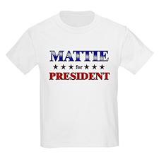 MATTIE for president T-Shirt