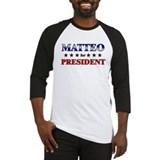 MATTEO for president Baseball Jersey