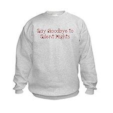 Goodbye Silent Nights Sweatshirt