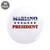 "MARIANO for president 3.5"" Button (10 pack)"
