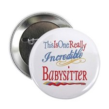 "Incredible Babysitter 2.25"" Button"
