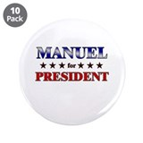 "MANUEL for president 3.5"" Button (10 pack)"
