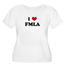 I Love FMLA T-Shirt