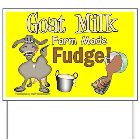 Goat Milk Fudge Yard Sign