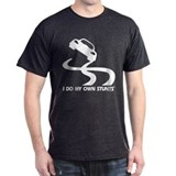 Race Car, I Do My Own Stunts T-Shirt