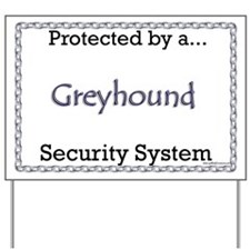 Greyhound Security  Yard Sign