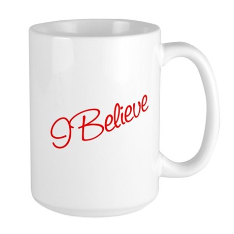 I believe Large Mug