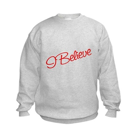 I believe Kids Sweatshirt