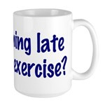 Does running late count as exercise? Large Mug