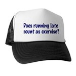 Does running late count as exercise? Trucker Hat