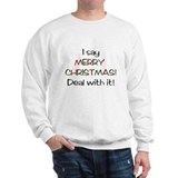 I say MERRY CHRISTMAS! Sweater