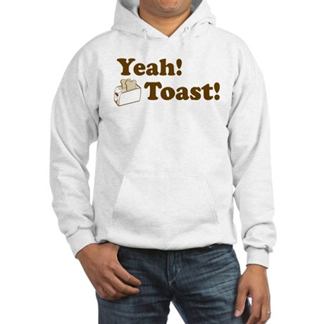 Yeah! Toast! Hooded Sweatshirt