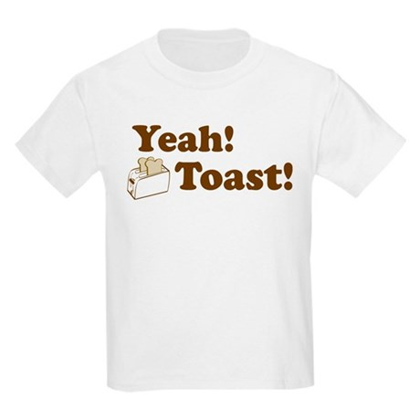 Yeah! Toast! Kids T-Shirt