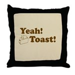 Yeah! Toast! Throw Pillow