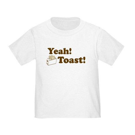 Yeah! Toast! Toddler T-Shirt