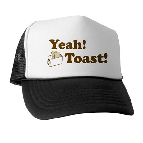 Yeah! Toast! Trucker Hat