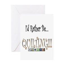 I'd Rather be Quilting Greeting Card