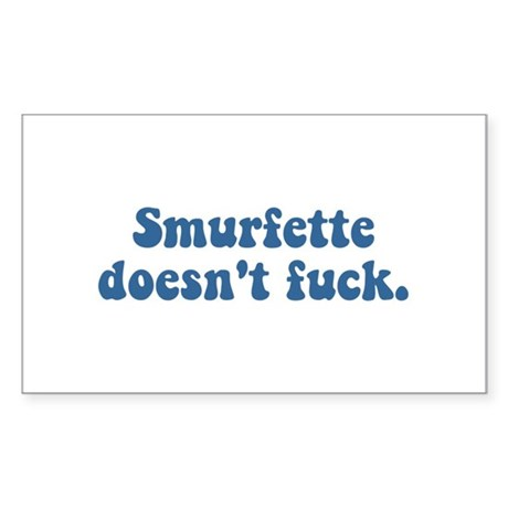 Smurfette doesn't fuck Rectangle Sticker