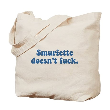 Smurfette doesn't fuck Tote Bag